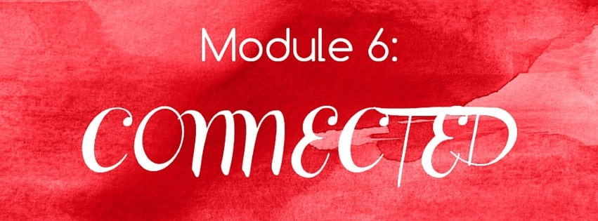 Module 6: CONNECTED
